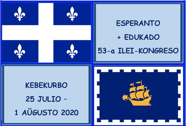 53ème Congrès de ILEI, Ligue Internationale des Enseignants Espérantophones, à Québec (Canada), 25 juillet - 01 août 2020